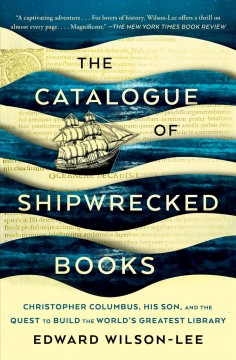 The catalogue of shipwrecked books young Columbus and the quest for a universal library / Edward Wilson-Lee.