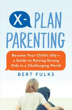 I've got your back : raising strong kids the X-plan way