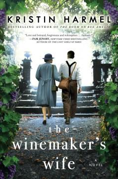 The winemaker's wife / Kristin Harmel.