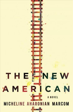 The new American / Micheline Aharonian Marcom.