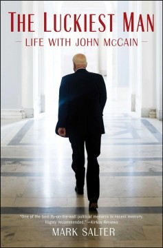 The Luckiest Man : Life With John Mccain
