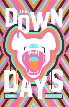 The down days : a novel