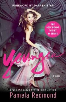 Younger / Pamela Redmond ; foreword by Darren Star