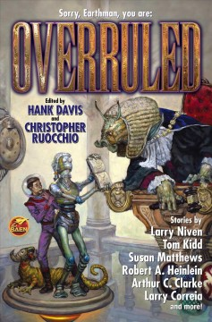 Overruled / edited by Hank Davis and Christopher Ruocchio.