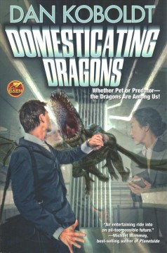 Domesticating dragons / Dan Koboldt.
