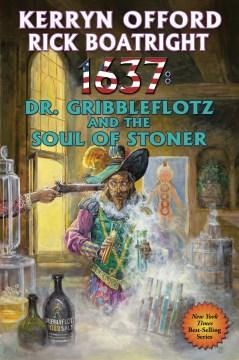 1637 : Dr. Gribbleflotz and the soul of Stoner