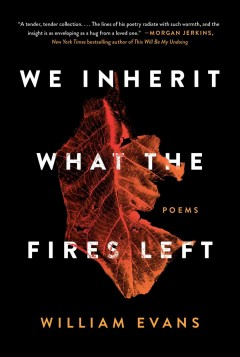 We inherit what the fires left / Poems