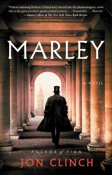 Marley A Novel / Jon Clinch