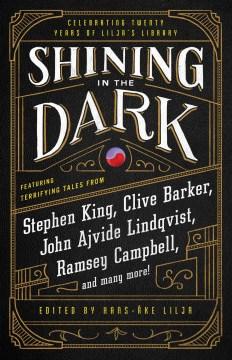 Shining in the Dark : Celebrating 20 Years of Lilja's Library