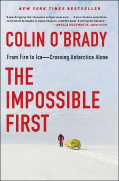 The Impossible First : From Fire to Iceاcrossing Antarctica Alone