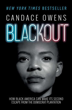 Blackout how Black America can make its second escape from the Democrat plantation / Candace Owens