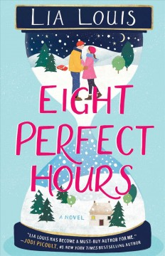 Eight perfect hours a novel / Lia Louis