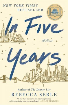 In five years a novel / Rebecca Serle, Lindsay Sagnette.