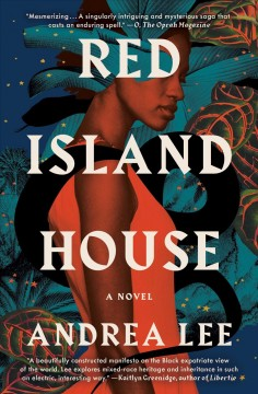Red Island House a novel / Andrea Lee.