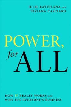 Power, for All : How It Really Works, and Why It's Everyone's Business
