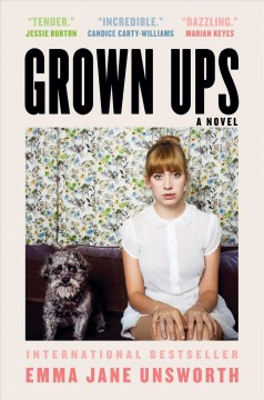 Grown ups : a novel / Emma Jane Unsworth.