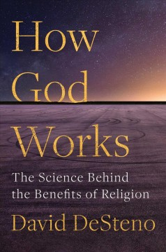 How God works : the science behind the benefits of religion