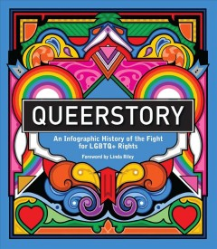 Queerstory : An Infographic History of the Fight for Lgbtq+ Rights
