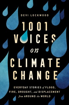 1,001 voices on climate change : everyday stories of flood, fire, drought and displacement from around the world