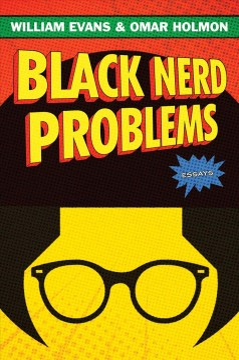 Black nerd problems / Essays