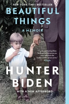 Beautiful things A Memoir / Hunter Biden
