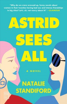 Astrid sees all a novel / Natalie Standiford.