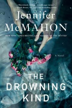 The drowning kind / Jennifer McMahon.