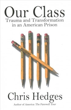 Our class : trauma and transformation in an American prison