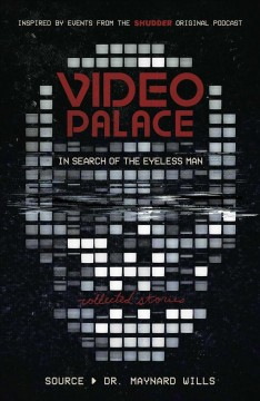 Video Palace : the search of the Eyeless Man : collected stories