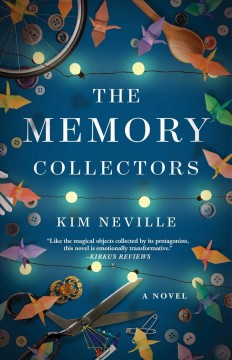 The memory collectors a novel / Kim Neville.
