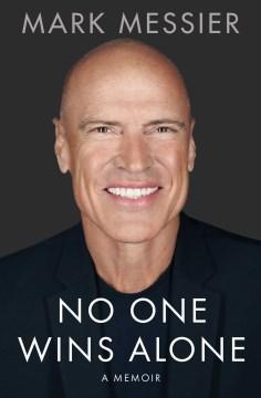 No One Wins Alone : A Memoir