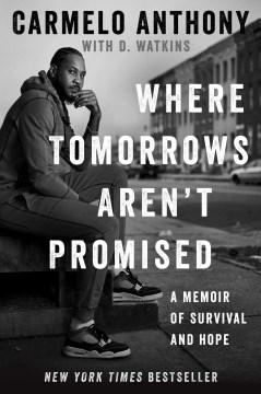 Where tomorrows aren't promised : a memoir