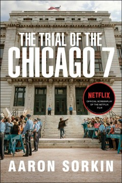 The Trial of the Chicago 7 : The Screenplay