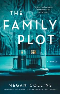 The family plot a novel / Megan Collins.