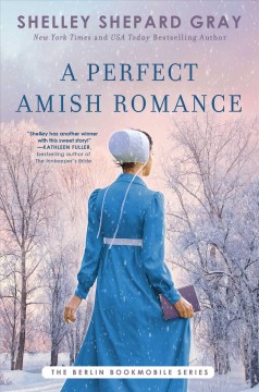 A perfect Amish romance / Shelley Shepard Gray.