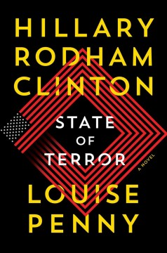 State of terror : a novel / Hillary Rodham Clinton and Louise Penny.