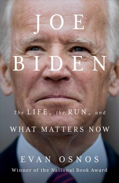 Joe Biden : The Life, the Run, and What Matters Now