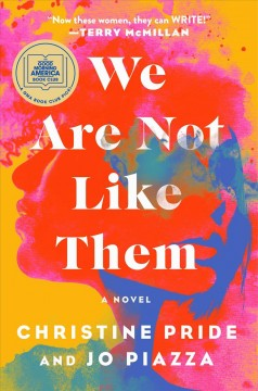 We are not like them : a novel / Christine Pride and Jo Piazza.