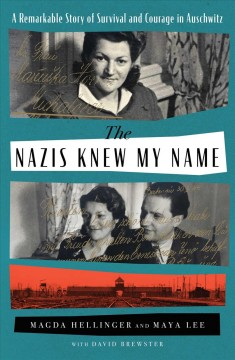 The Nazis knew my name : a remarkable story of survival and courage in Auschwitz