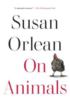 On animals Susan Orlean