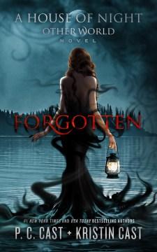 Forgotten P.C. Cast + Kristin Cast.