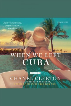 When we left Cuba [electronic resource] / by Chanel Cleeton.