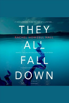 They all fall down [electronic resource] / Rachel Howzell Hall.