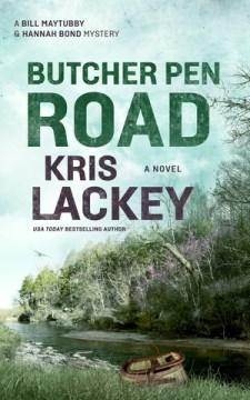 Butcher Pen Road : a novel / Kris Lackey.