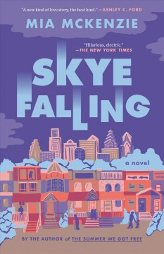 Skye falling a novel / Mia McKenzie.