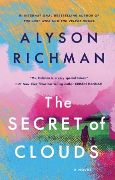 The secret of clouds / Alyson Richman.