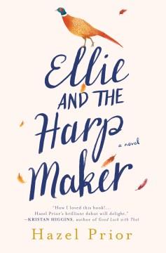 Ellie and the harpmaker / Hazel Prior.