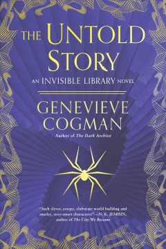 The untold story : an invisible library novel