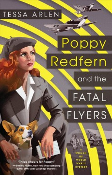 Poppy Redfern and the fatal flyers / Tessa Arlen.