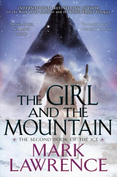 The girl and the mountain Mark Lawrence.